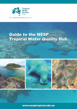 <strong>Guide to the NESP Tropical Water Quality Hub</strong>